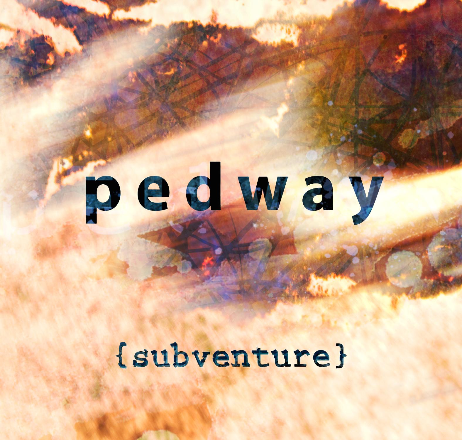 Pedway | Subventure   buy:  MP3   CD   BandCamp   iTunes   Amazon