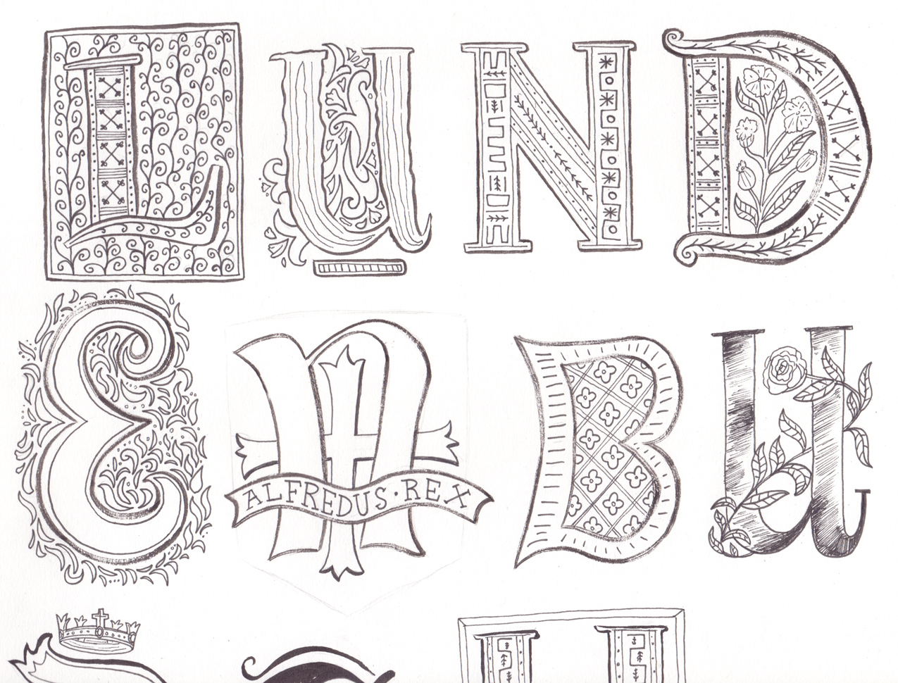Ye Olde Lettering - One of the most enjoyable aspects of this piece was creating some eclectic, old english lettering.I wanted to create each letter in a unique style, influenced by lettering from the Saxon Chronicles and other historical texts.