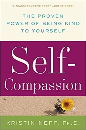 Self-Compassion  by Kristen Neff