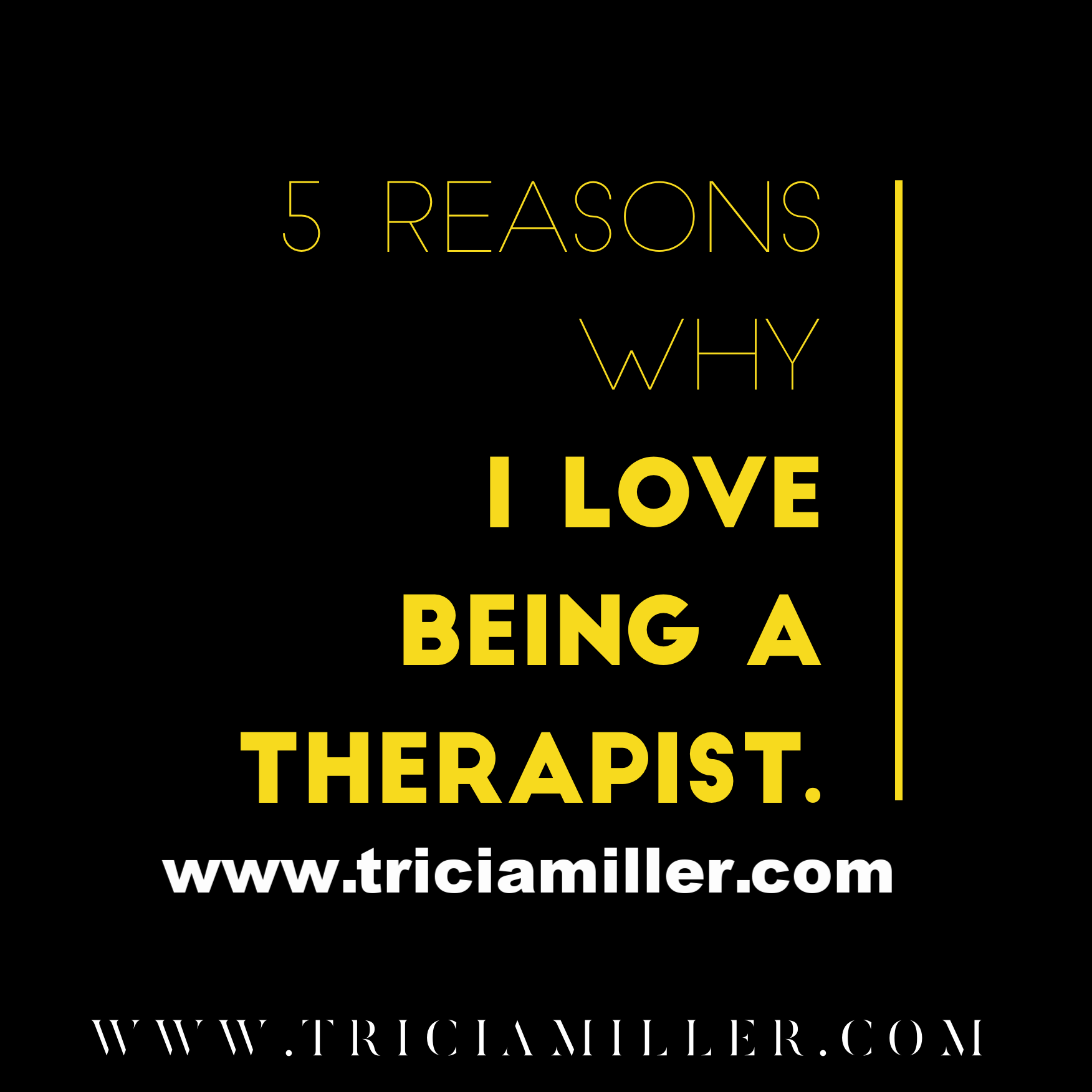 5 Reasons I Love Being a Therapist (Yellow).png
