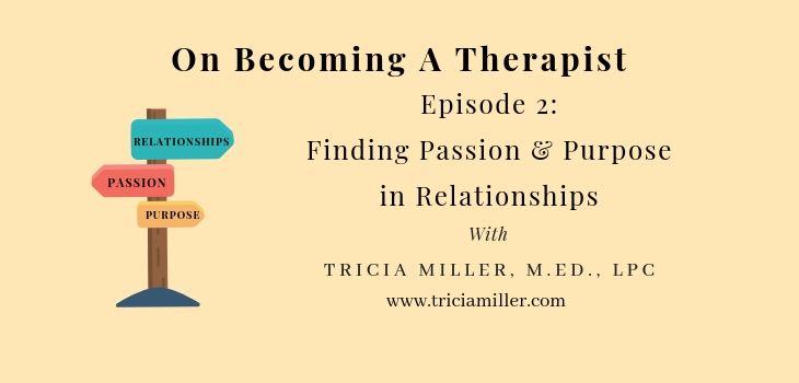 Episode 2: On Becoming a Therapist