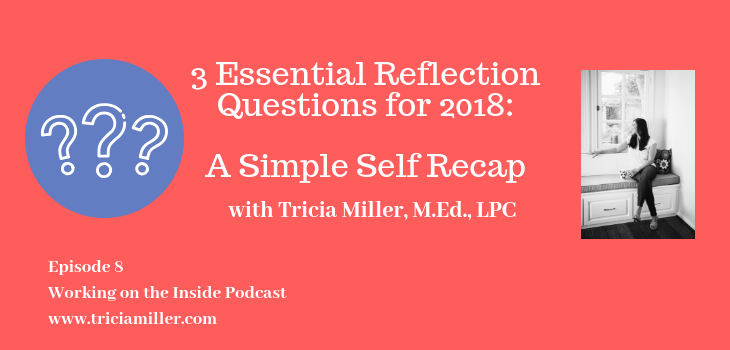 Episode 8: 3 Essential Questions for 2018