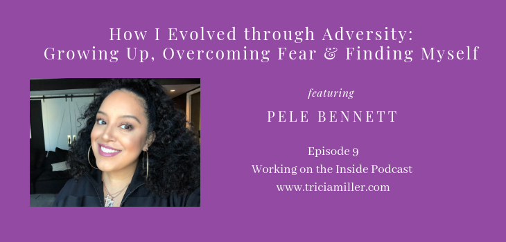Episode 9: How I Evolved Through Adversity