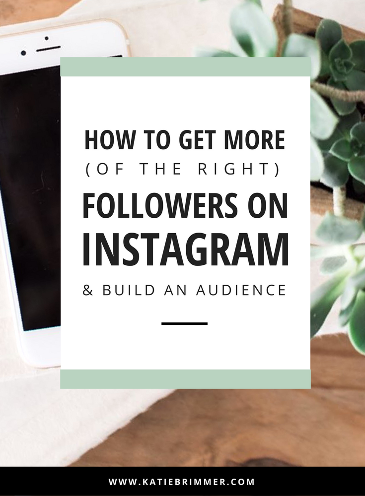 """How to Get More (of the Right) Followers on Instagram & Build an Audience 