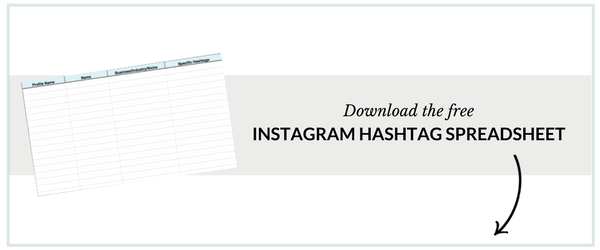 Download the free Instagram Hashtag Spreadsheet to keep track of which hashtags your audience uses and which ones will help you build your following with the right people.