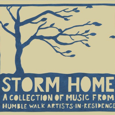 Storm Home: A Collection of Music From Humble Walk Artists-In-Residence