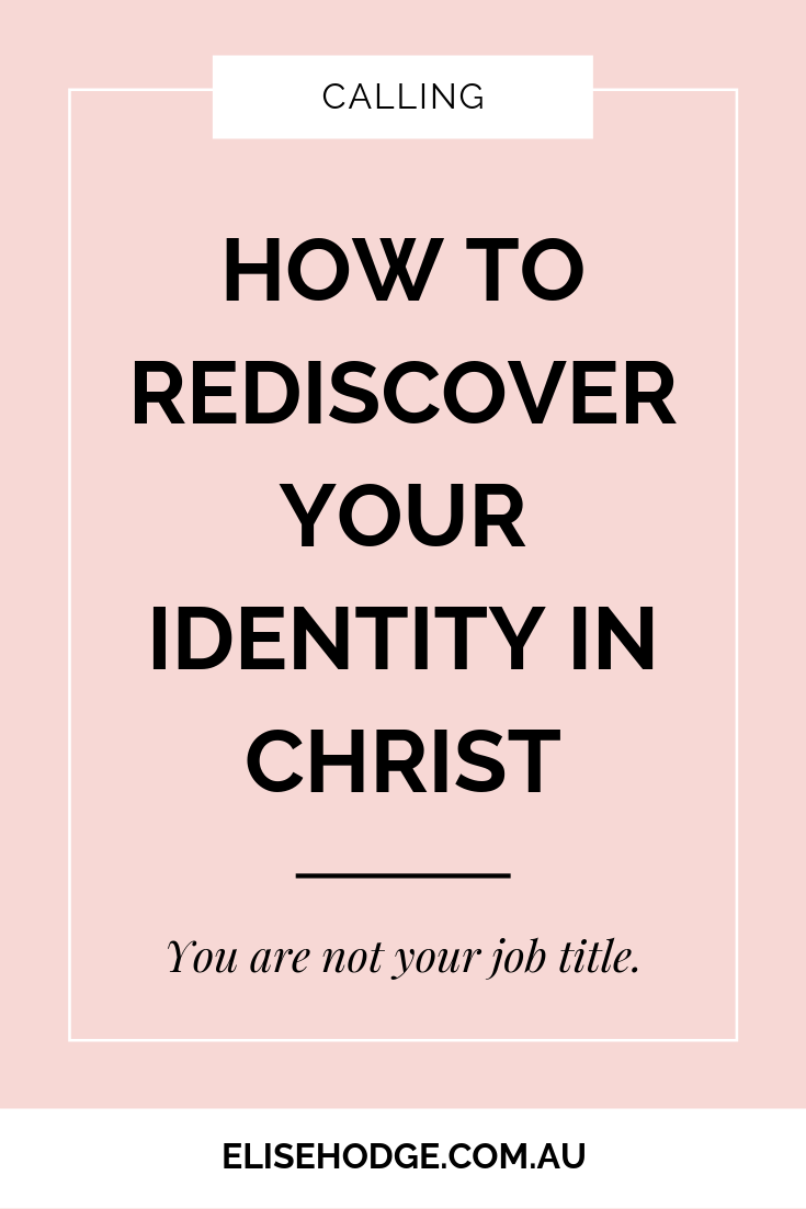 How to rediscover your identity in Christ