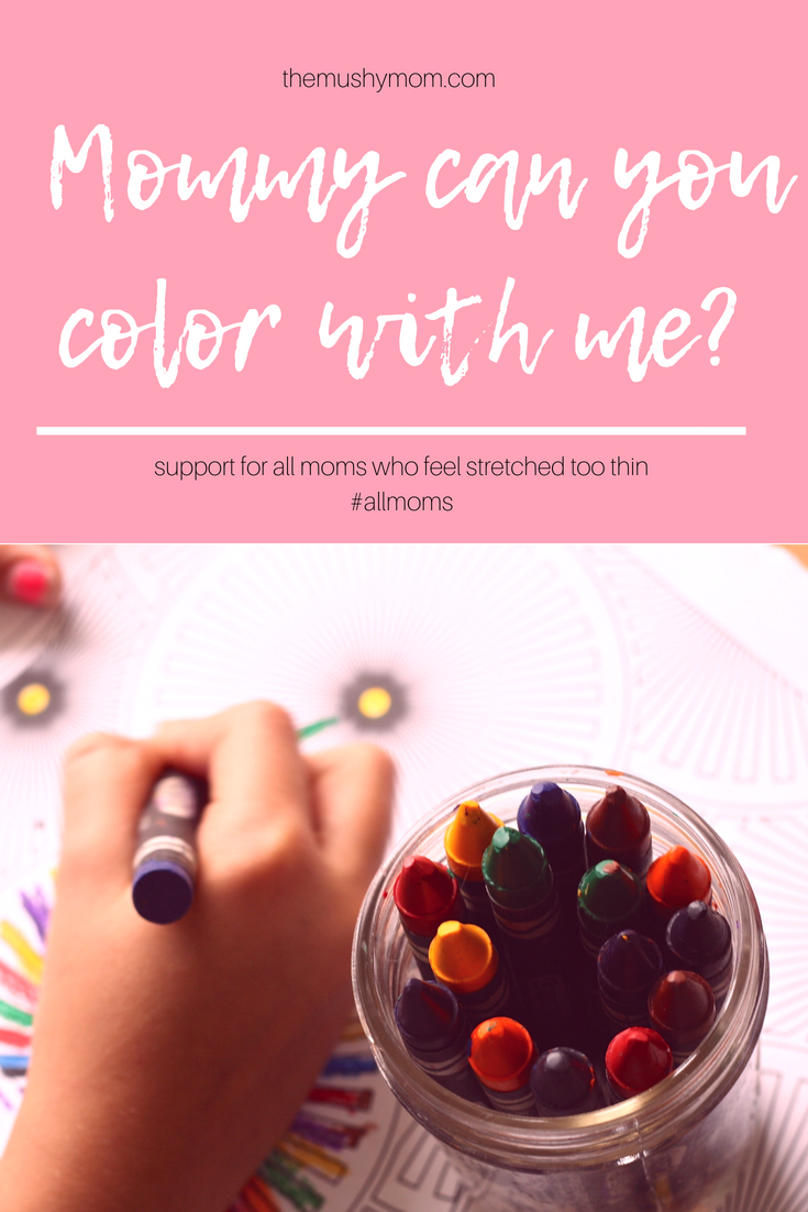 Mommy Can You Color With Me?