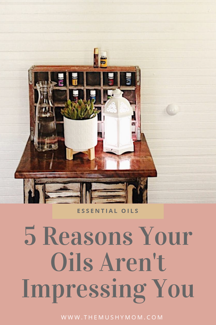 5 Reasons Your Essential Oils Are Not Impressing You