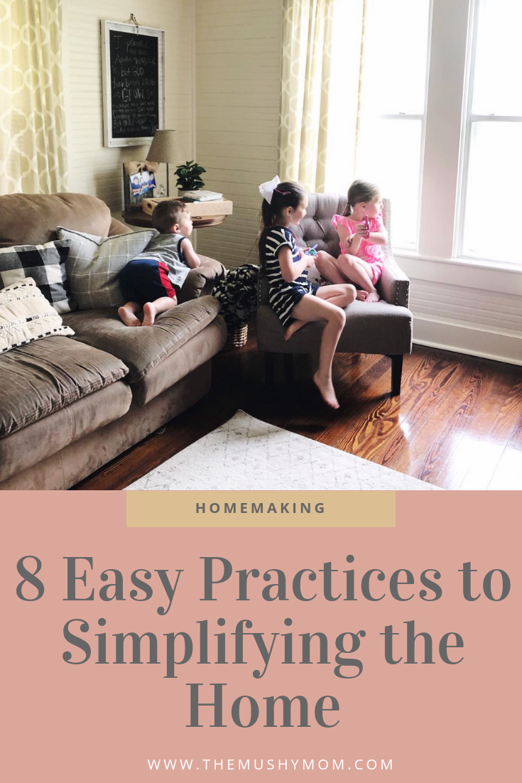 8 Easy Practices to Simplifying the Home.png