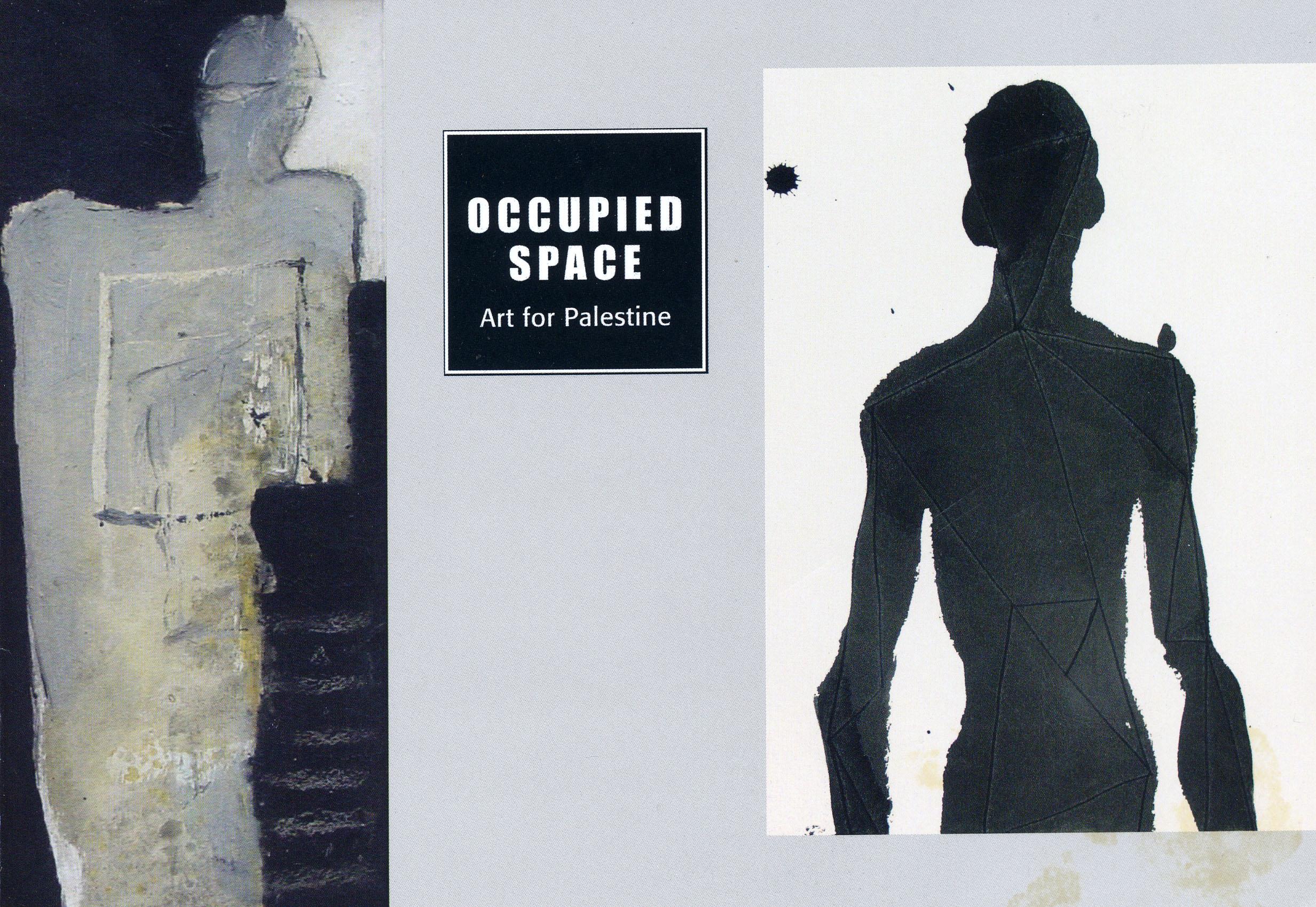 Occupied Space: Art for Palestine   Palestine Solidarity Campaign & Qattan Foundation London 2006