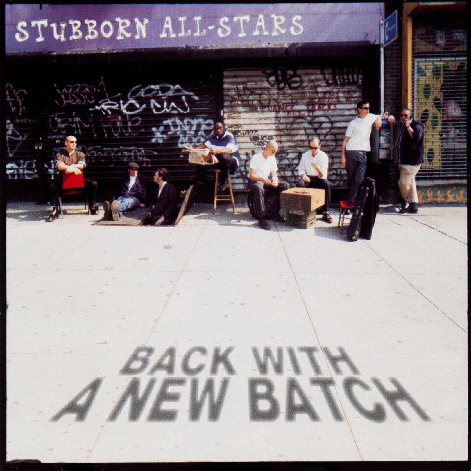 2015-0330-BJPapas_AlbumCovers_StubbornAllstars-BackWithTheNewBatch_Front+Back0161.jpg