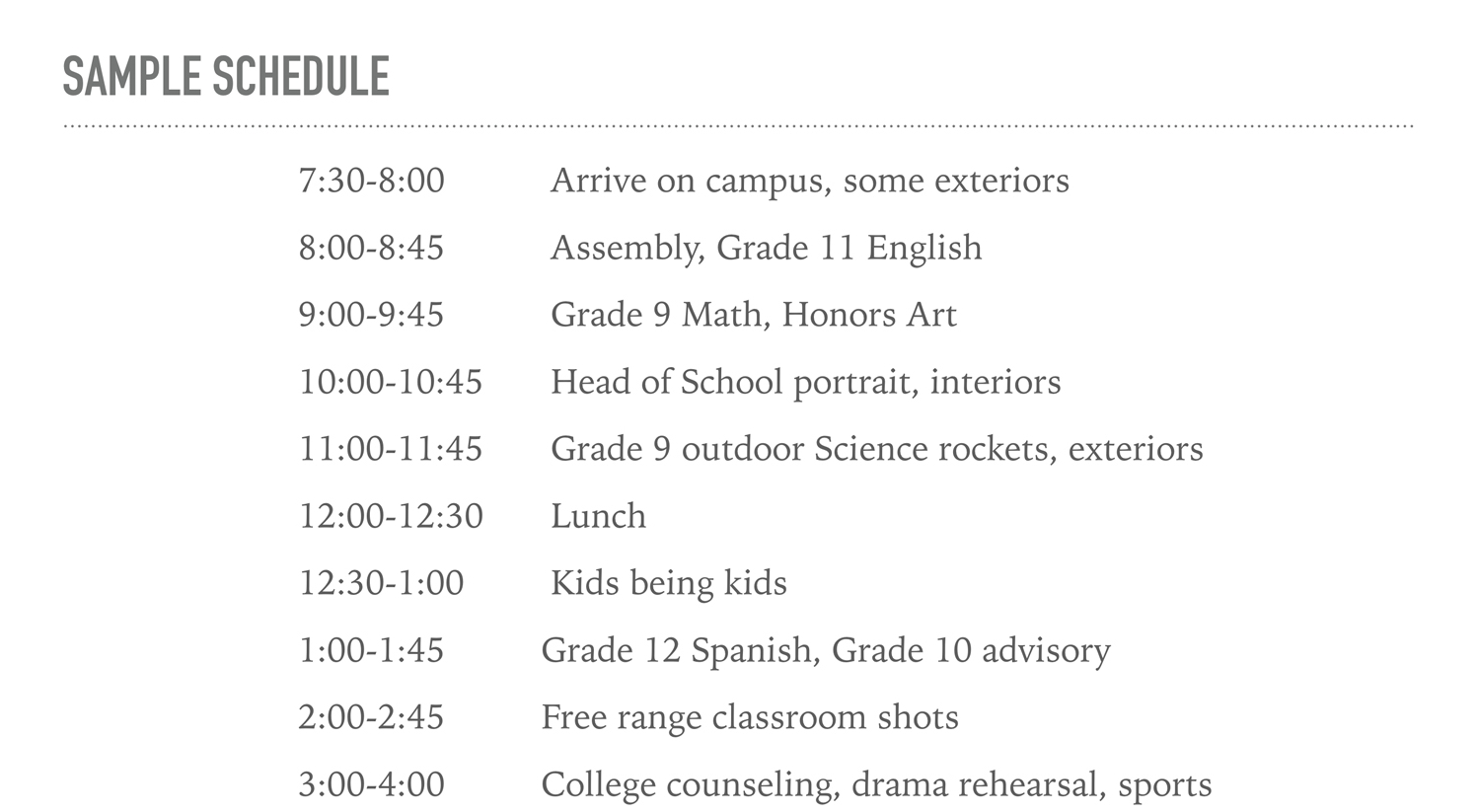 Schedule for Day School - (Boarding school schedules go into the night.)