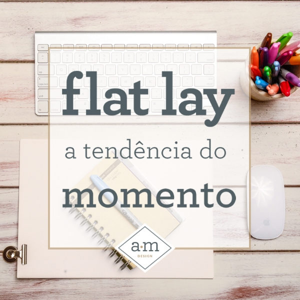 Flat lay a tendencia do momento