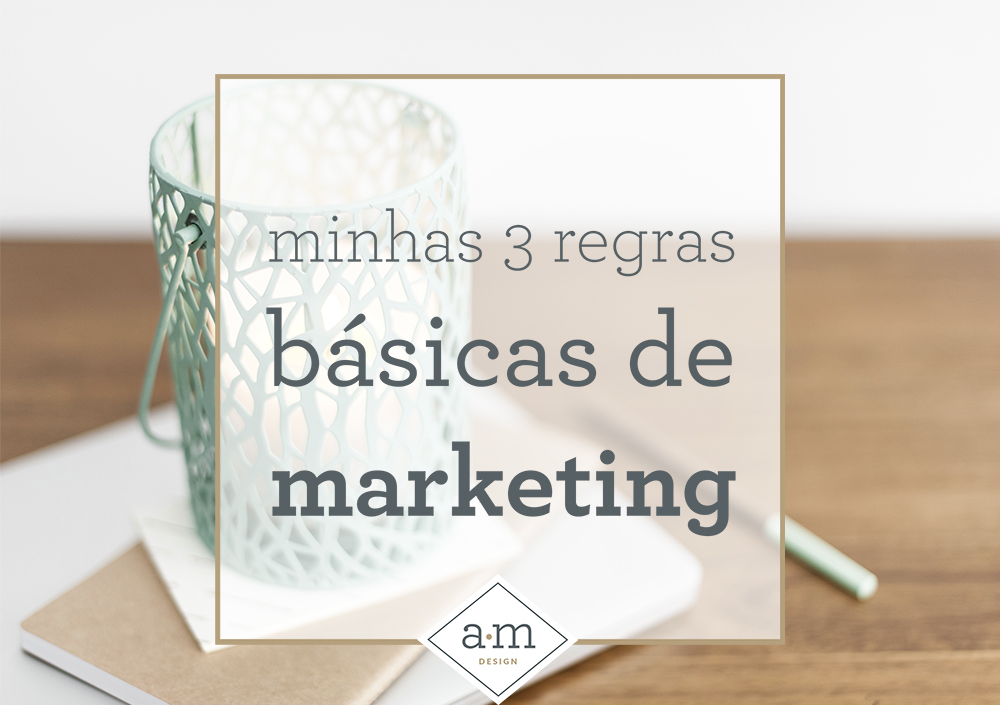 minhas 3 regras de marketing_blog.jpg