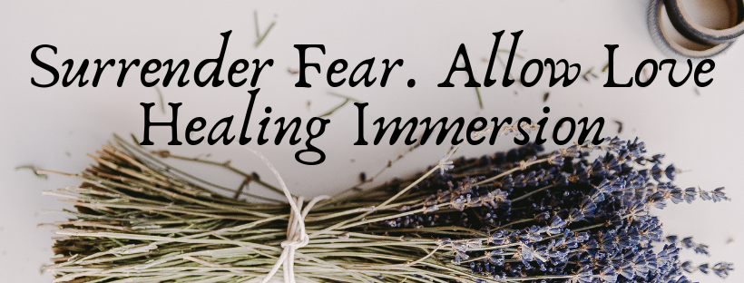 Surrender Fear. Allow Love Healing Immersion.png