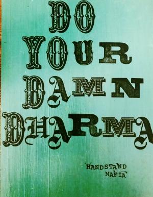 do your damn dharma.jpg