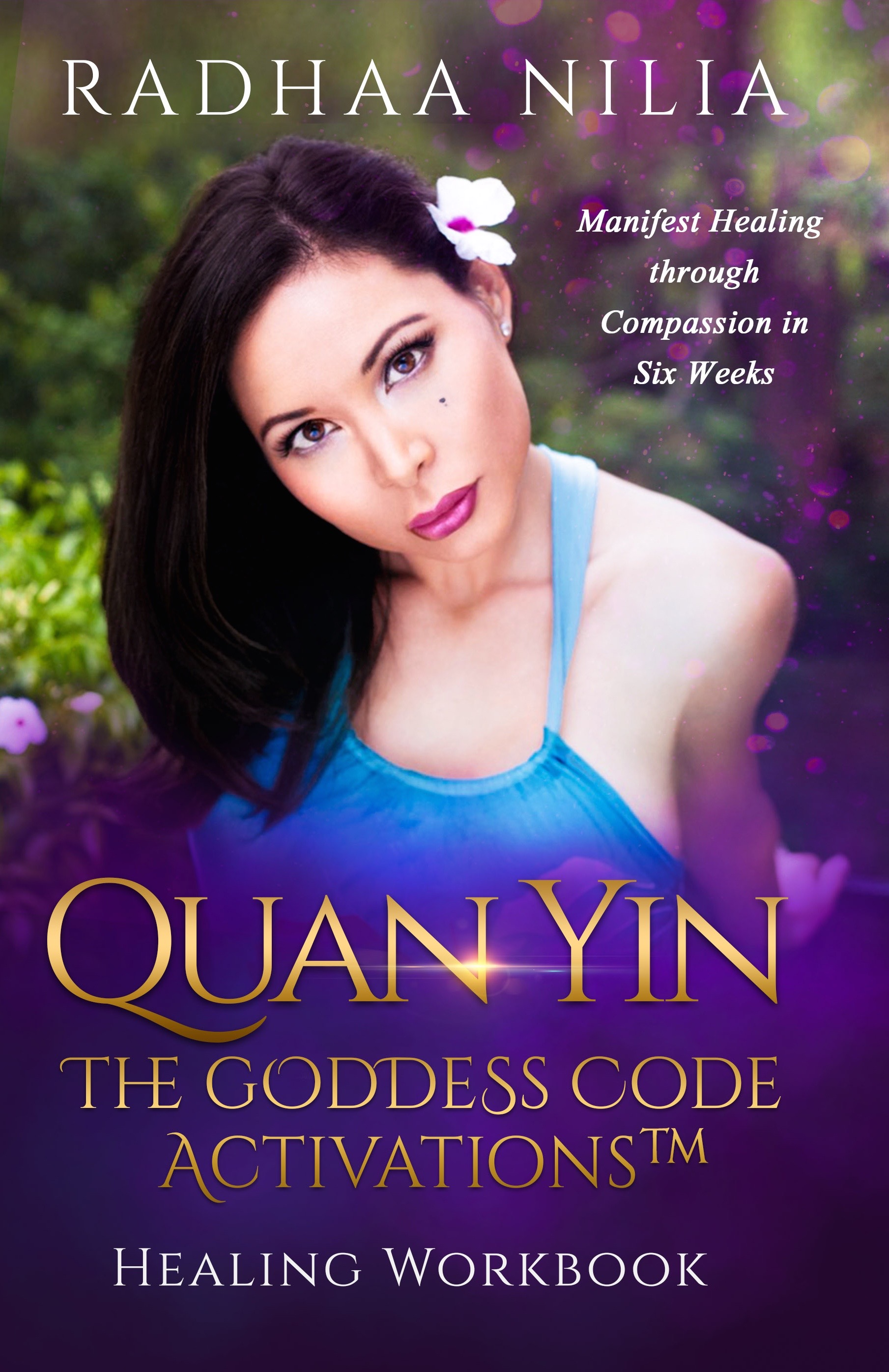 Radhaa Nilia - Quan Yin Goddess Code Activations -Book Cover (1).jpg