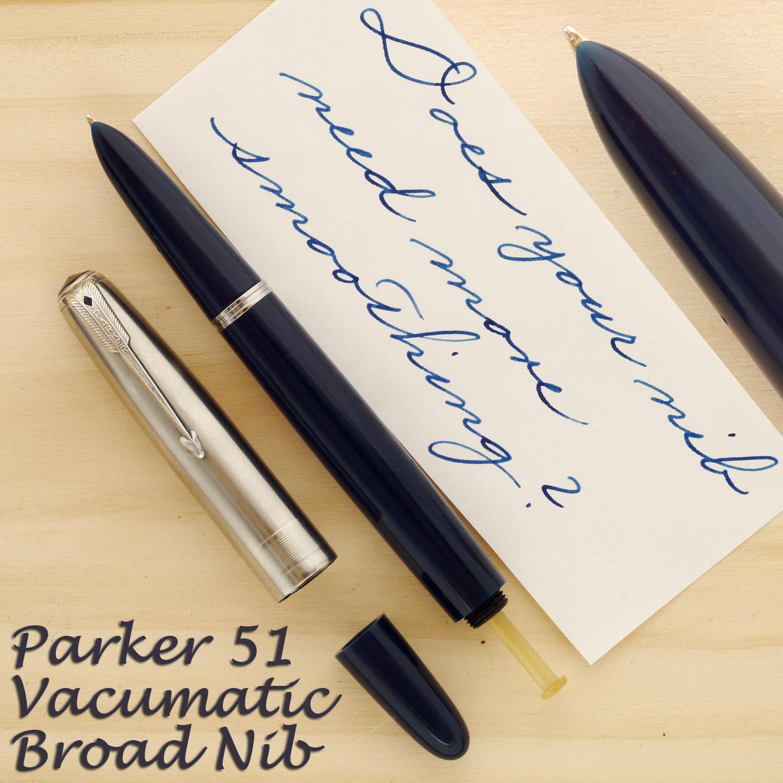 Parker 51 Vacumatic with a Broad nib