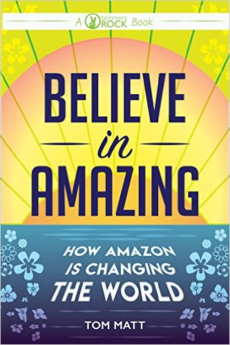 Believe in Amazing: How Amazon is Changing the World