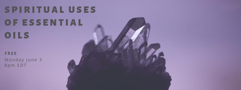 Spiritual Uses of Essential Oils (online) — Kimberly Ignas