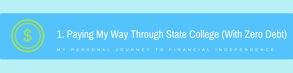 1. Paying My Way Through State College (With Zero Debt)