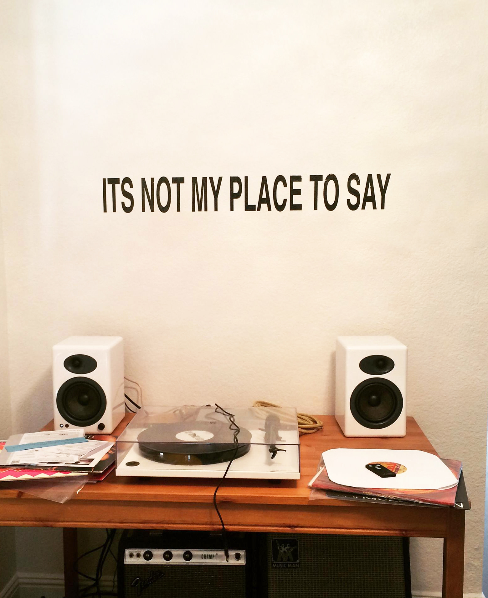 "Installations of art using words ""It's Not My Place To Say"""