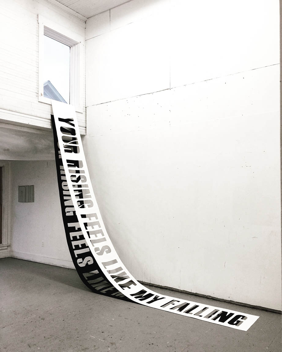 "Installations of art using words ""Your Rising Feels Like My Falling"""