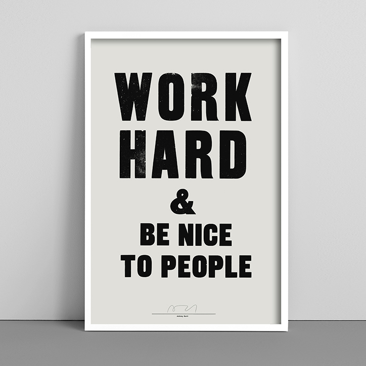 Treat yo'self to one of these amazing prints by Anthony Burrill:  www.anthonyburrill.com