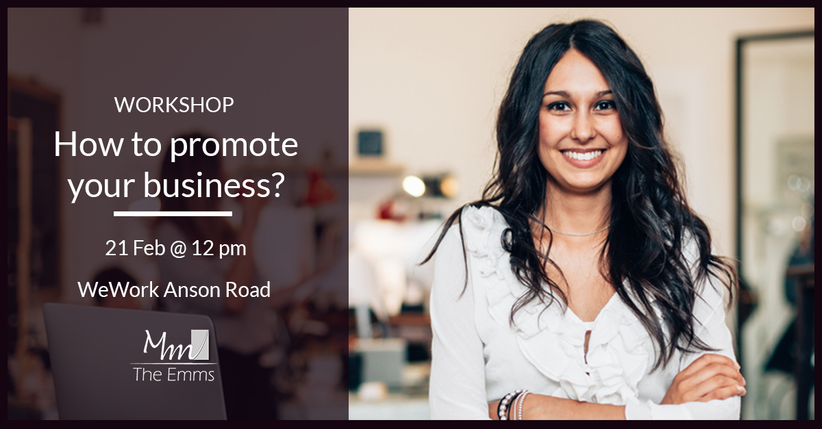 How to promote your business? Workshop by The EMMS - 2019 Entrepreneurs Workshop Series with WeWork