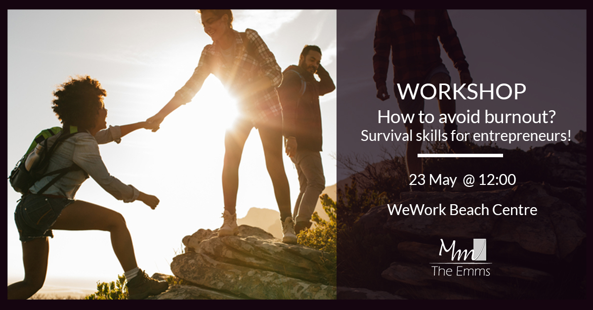 How to avoid burnt out as a founder! Survival skills for entrepreneurs. Workshop by The EMMS with Mirana Kerner from Agile for Good - 2019 Entrepreneurs Workshop Series with WeWork