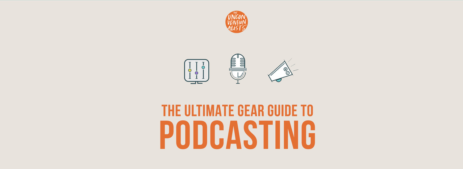 The Ultimate Gear Guide To Podcasting