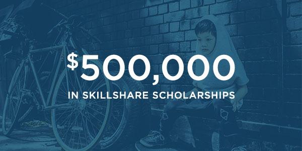 $500,000 in Skillshare Scholarships