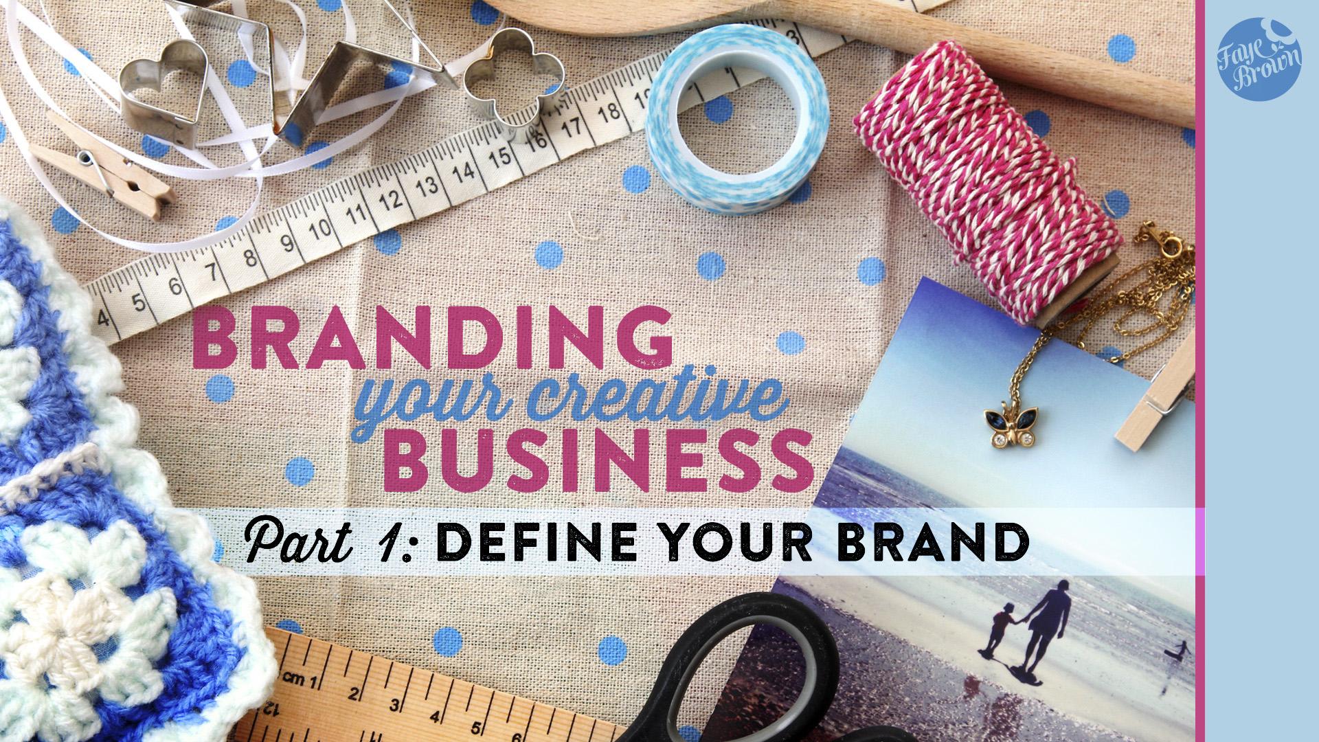 Faye Brown 's class  Branding Your Creative Business