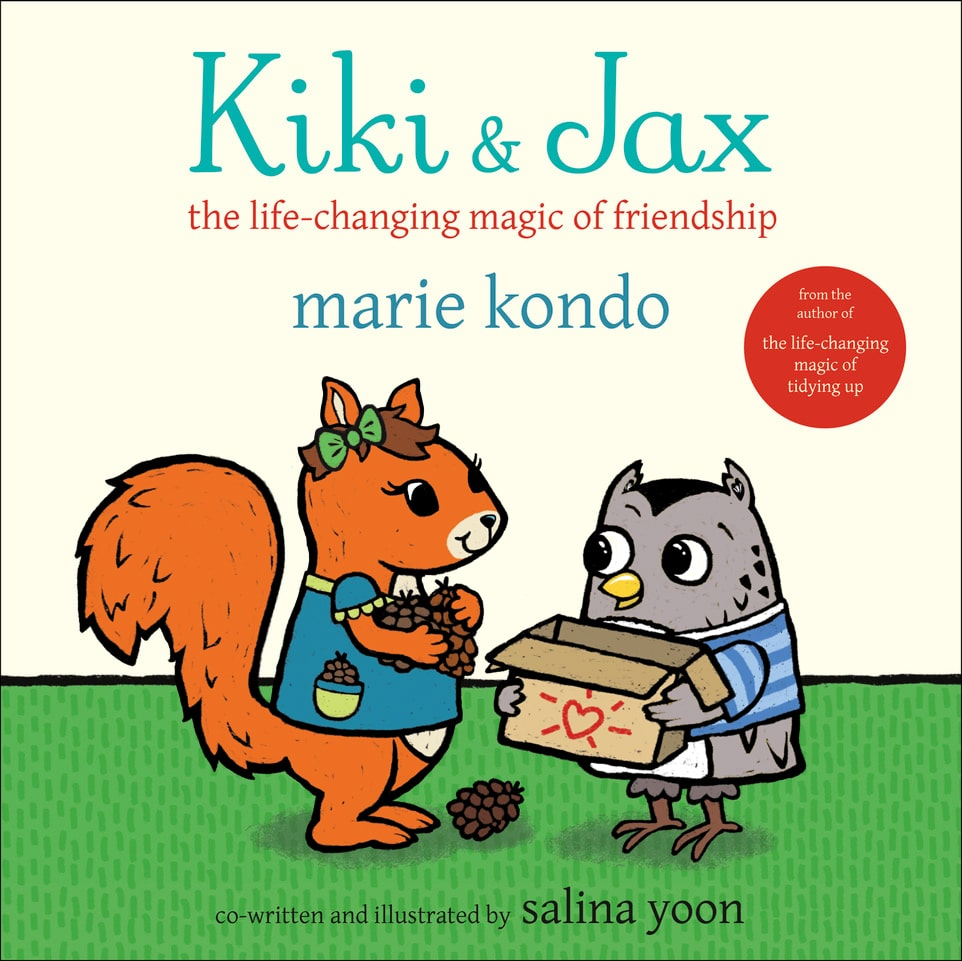 Image from: Kiki & Jax: The Life-Changing Magic of Friendship by Marie Kondo, Co-Authored and Illustrated by Salina Yoon