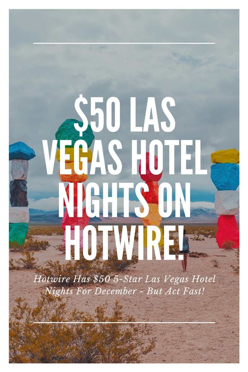 Hotwire Has $50 5-Star Las Vegas HotRates Hotel Nights Available - But Act Fast! // #readysetjetset #hotwire #lasvegas #deals #hotels www.readysetjetset.net