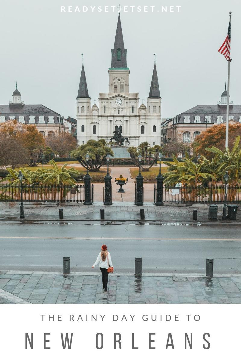 The Rainy Day Guide to New Orleans - www.readysetjetset.net #readysetjetset #NOLA #blogpost #travel #USA