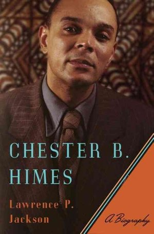 Chester B. Himes: A Biography   W. W. Norton, 2017. 606 pages.