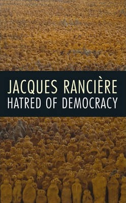 Ranciere Hatred of Democracy.jpg
