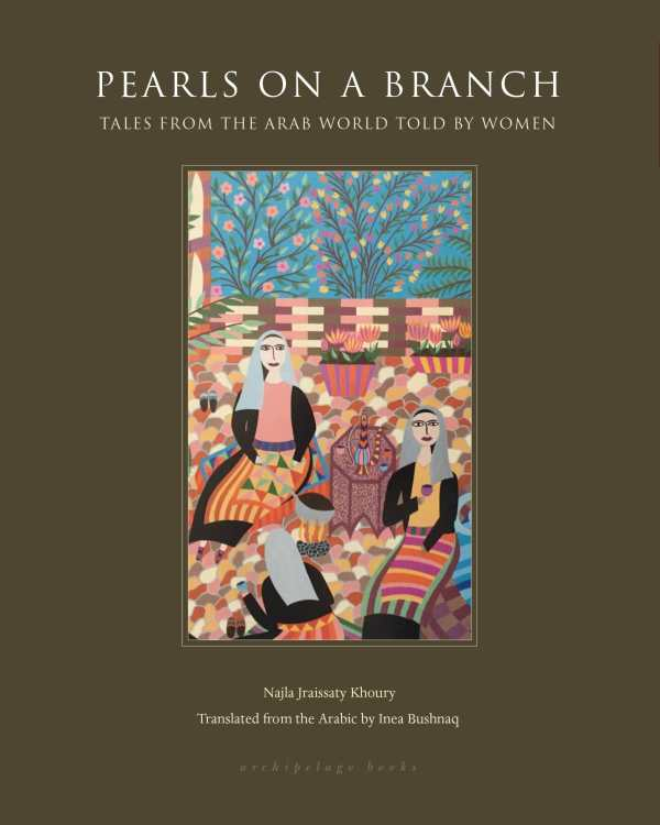 Grandmother's Red Carpet Review, Pearls on a Branch Compiled by Najla Jraissaty Khoury Translated by Inea Bushnaq