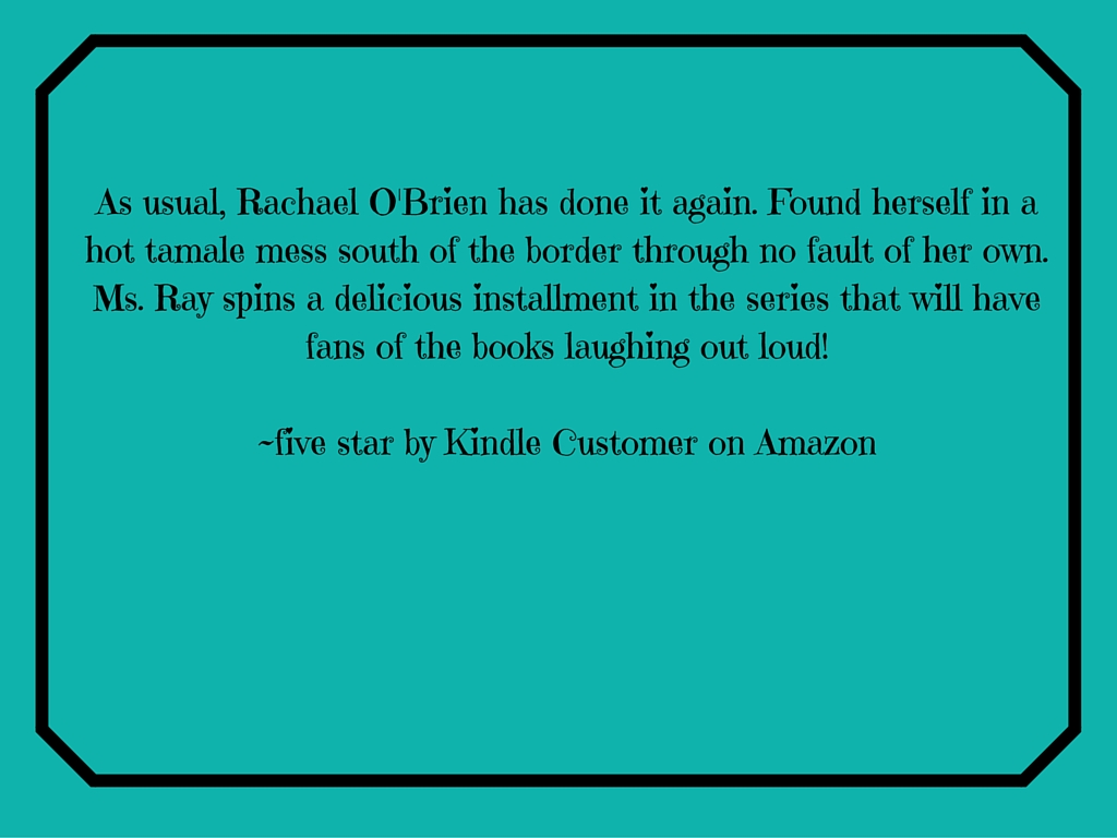 I absolutely love the Rachael O'Brien Series! I laughed out loud shaking my head at the predicament the character Rachael finds herself in. I love her roommates and the southern flavor throughout.~five star by Kat on Amazon-2.jpg