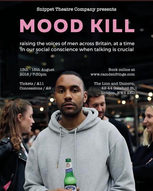 Next week we will be performing #MoodKill at @thecamdenfringe @lionandunicornnw5 from 13th - 18th August. Our new verbatim play raises the voices of men across Britain, bringing their important and personal stories about male mental health to the stage. Ticket link in bio.  #Verbatim #Mentalhealth #theatre #masculinity #nhs #camdenfringefestival
