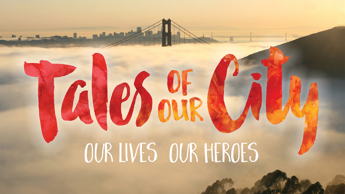 SFGMC: Tales of our City - Our Lives of Heroes