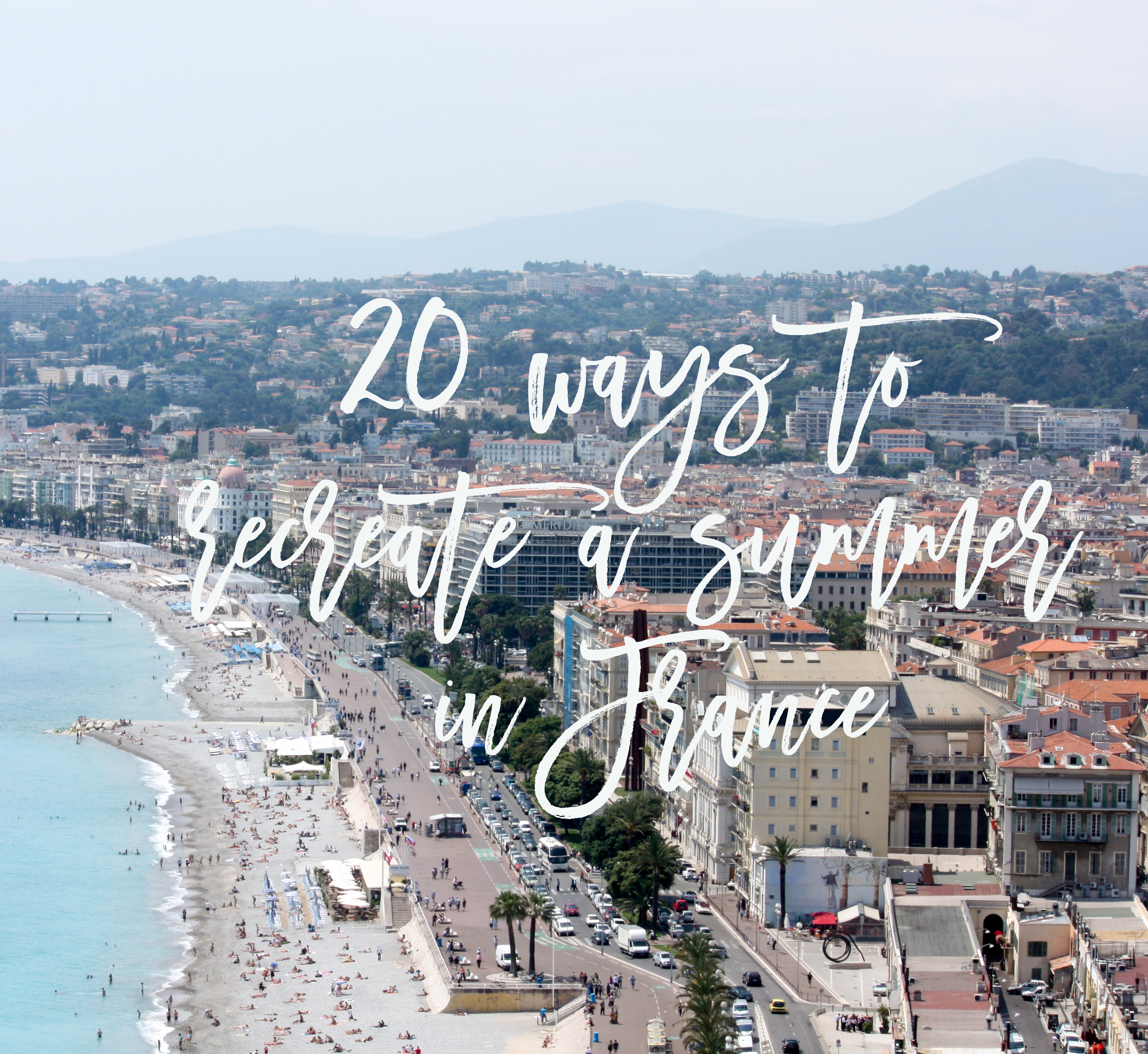 20 ways to recreate a summer in France @everdayparisian