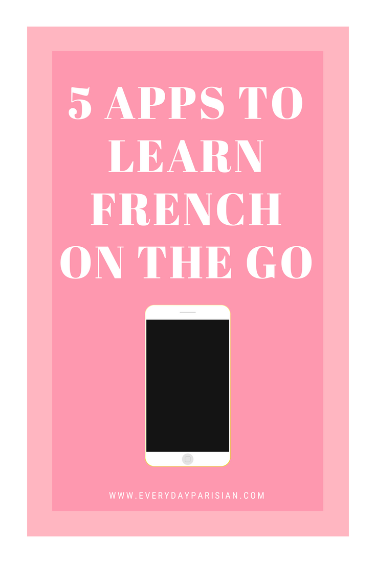 5 Apps To Learn French on The Go via Every Day Parisian