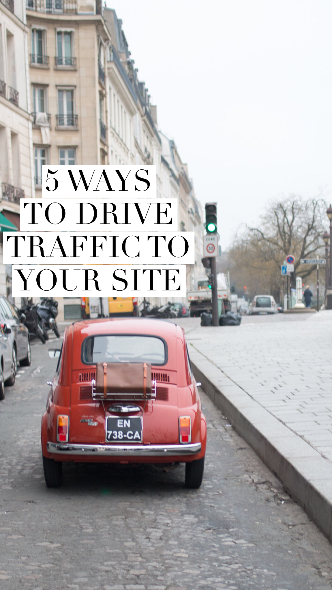 5 ways to bring traffic to your site by everyday parisian