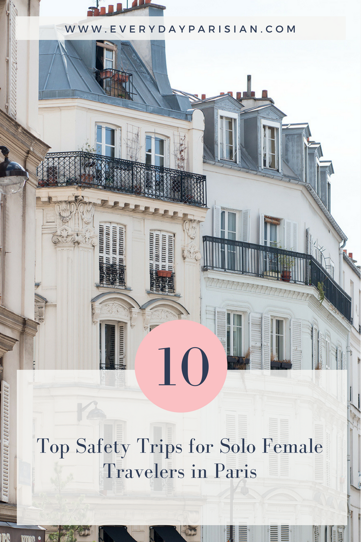 top 10 blog posts of 2018 everyday parisian safety tips for solo female travelers