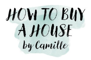 How to Buy a House by Camille Canales