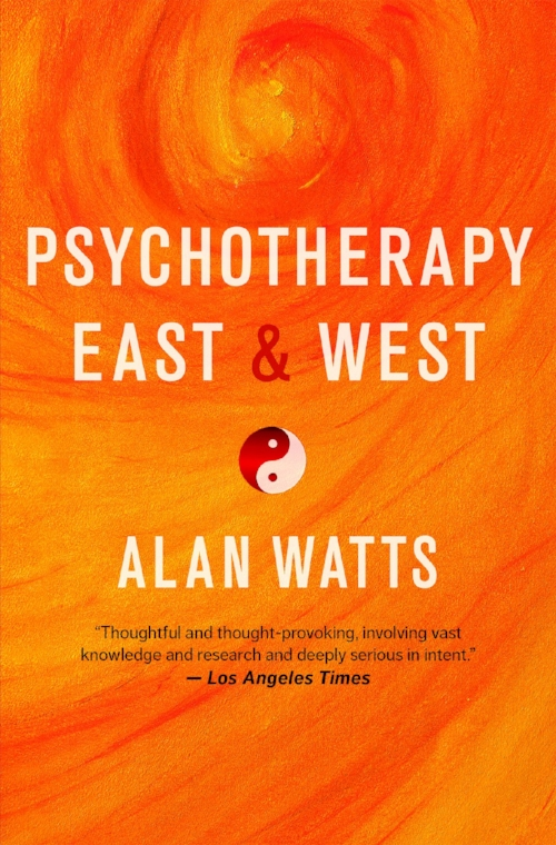 Psychotherapy East and West by Alan Watts Philosophy Zen Culture Blog About Books