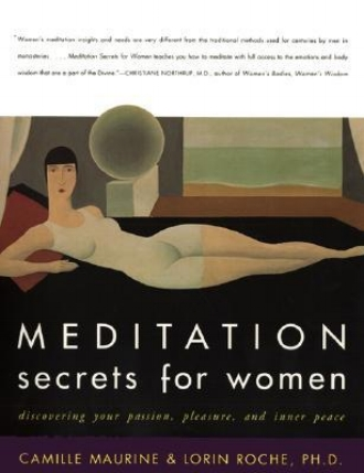 Meditation Secrets for Women by Camille Maurine and Lorin Roche PhD Yoga Inspiration Beauty Wellness.jpg